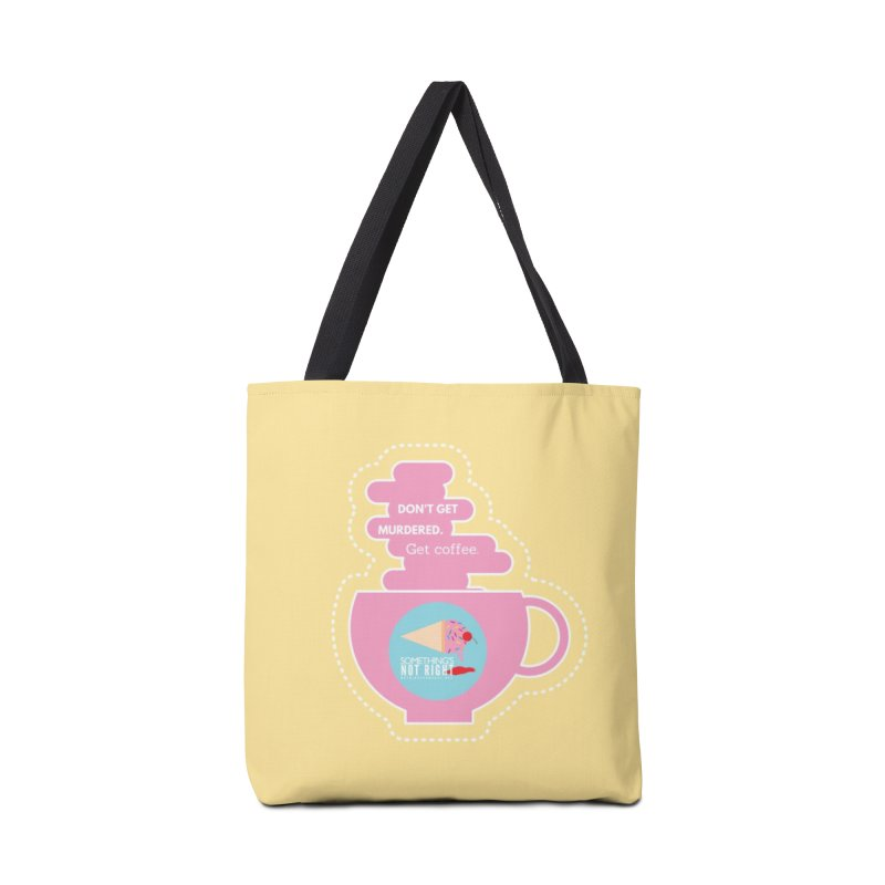 Don't Get Murdered, Get Coffee. - Pink Accessories Tote Bag Bag by Something's Not Right