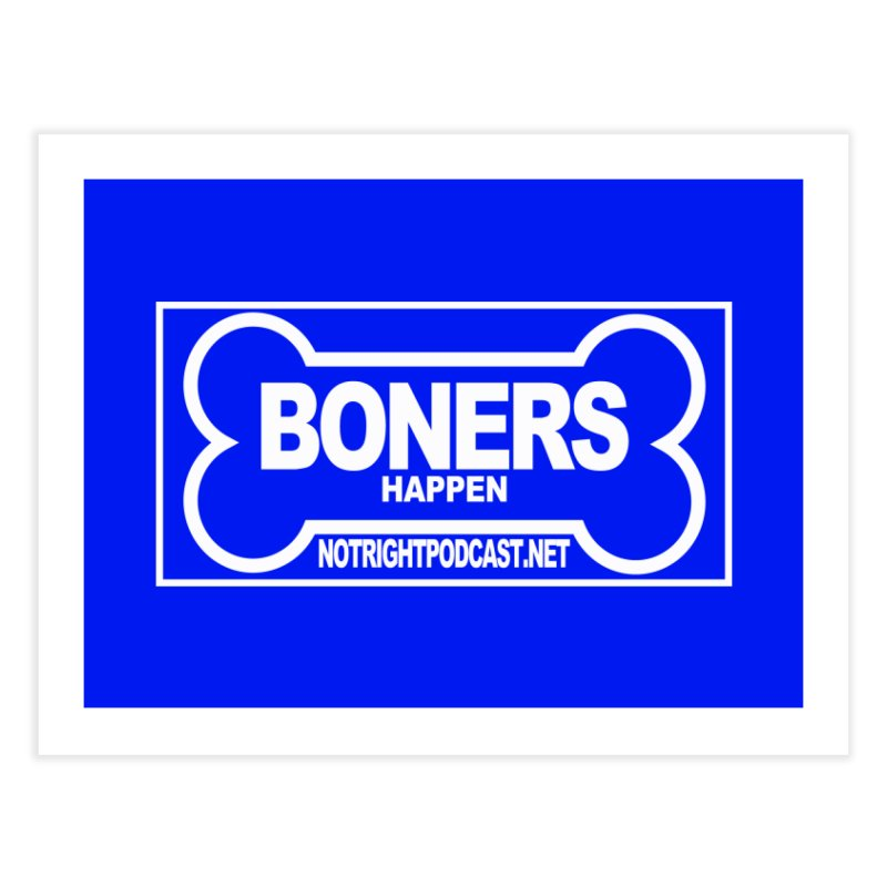 Boners Happen For Mayor Home Fine Art Print by Something's Not Right