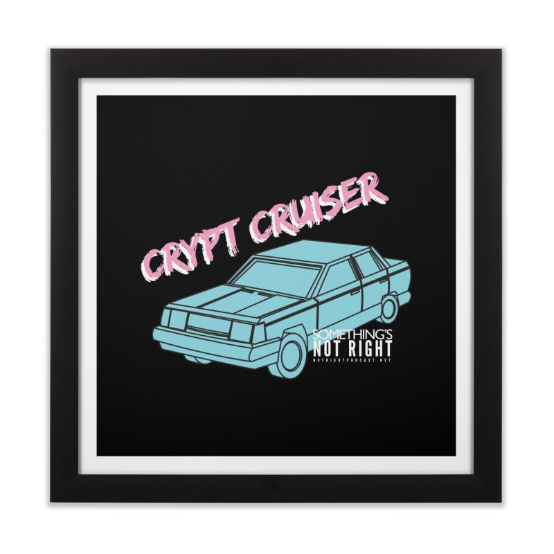 Crypt Cruiser 1 Home Framed Fine Art Print by Something's Not Right