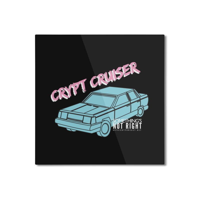Crypt Cruiser 1 Home Mounted Aluminum Print by Something's Not Right