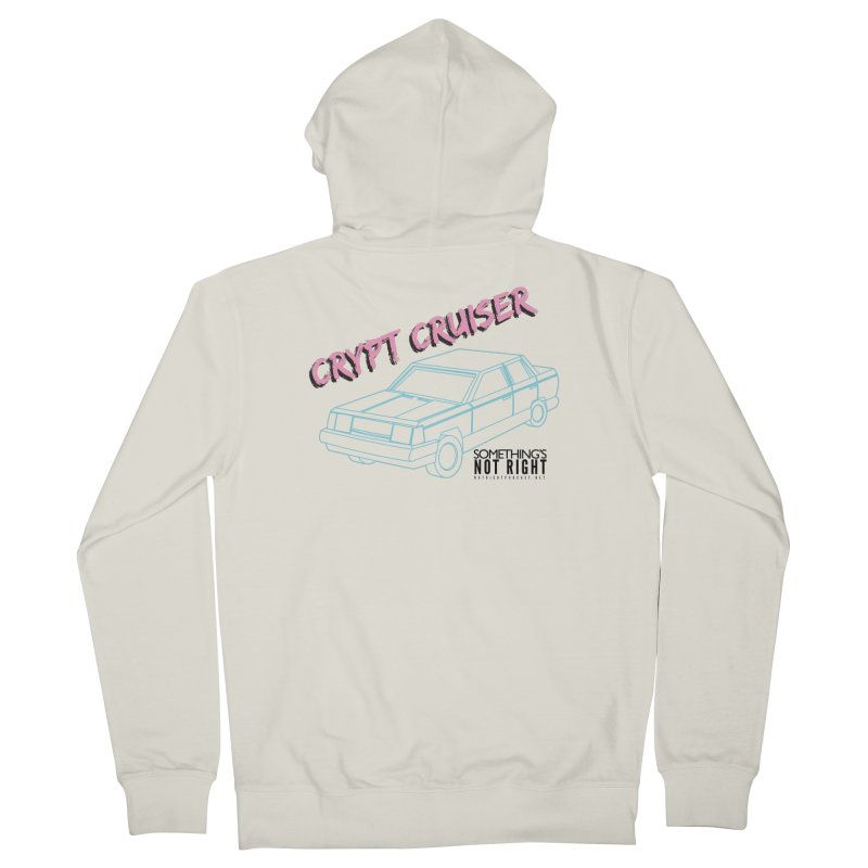 Crypt Cruiser 2 Women's French Terry Zip-Up Hoody by Something's Not Right