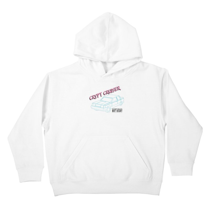 Crypt Cruiser 2 Kids Pullover Hoody by Something's Not Right