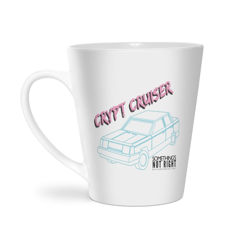Crypt Cruiser 2 Accessories Latte Mug by Something's Not Right