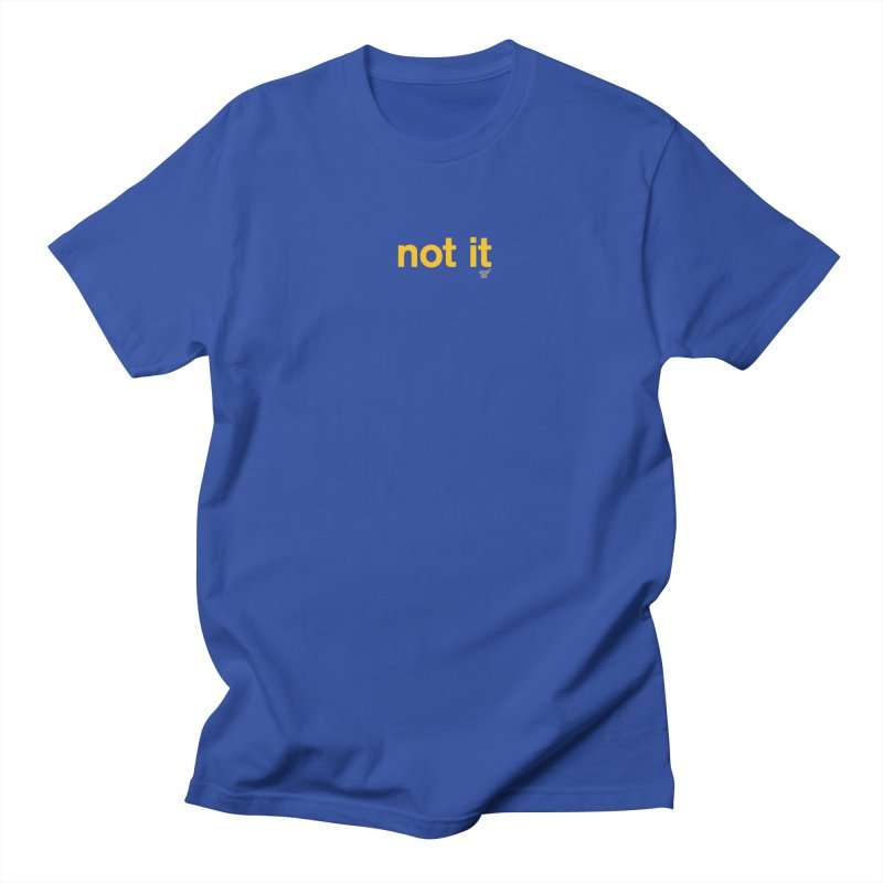 not it in Men's T-Shirt Royal Blue by Not Shirts