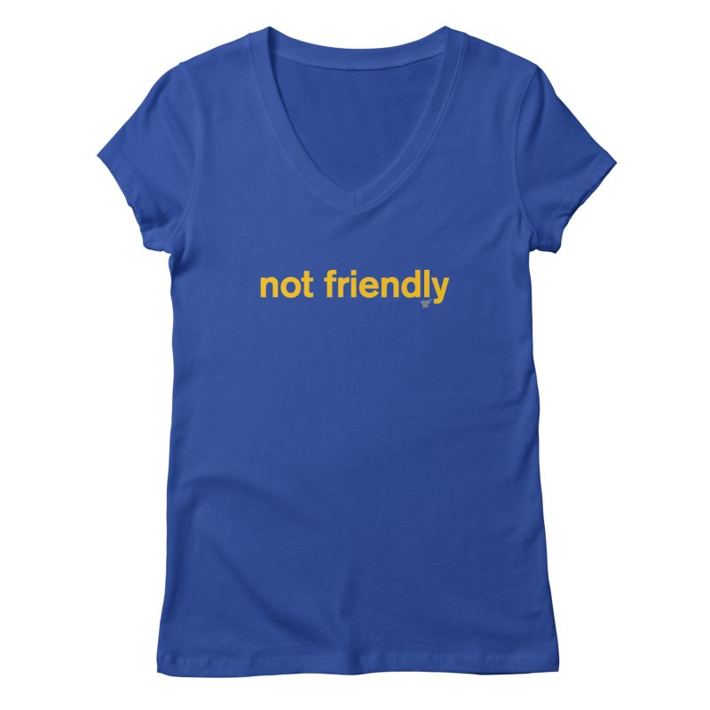 not friendly Women's V-Neck by Not Shirts