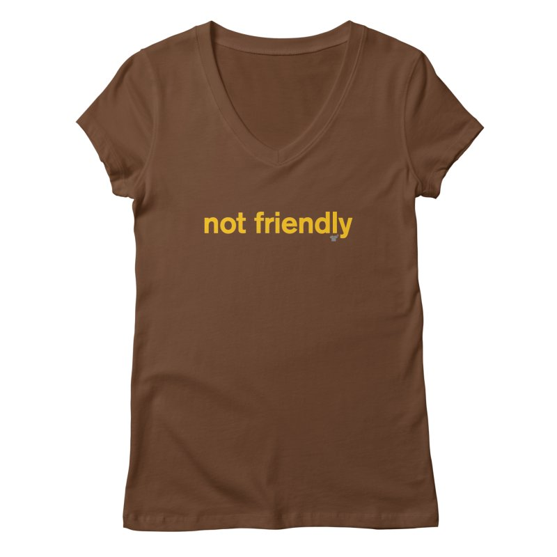 not friendly Women's V-Neck by Not Shirts