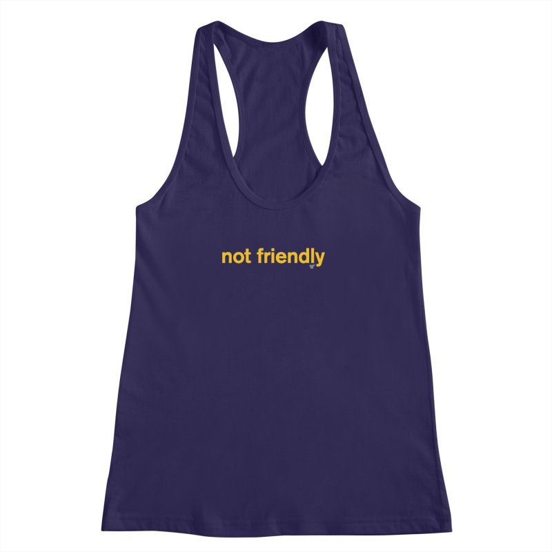 not friendly Women's Racerback Tank by Not Shirts