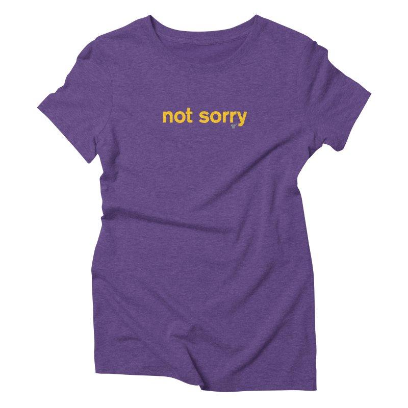 not sorry Women's Triblend T-shirt by Not Shirts