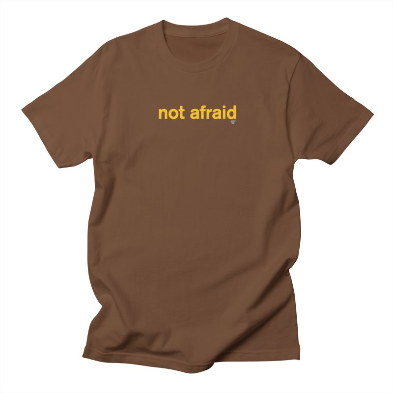 not afraid Men's T-Shirt by Not Shirts