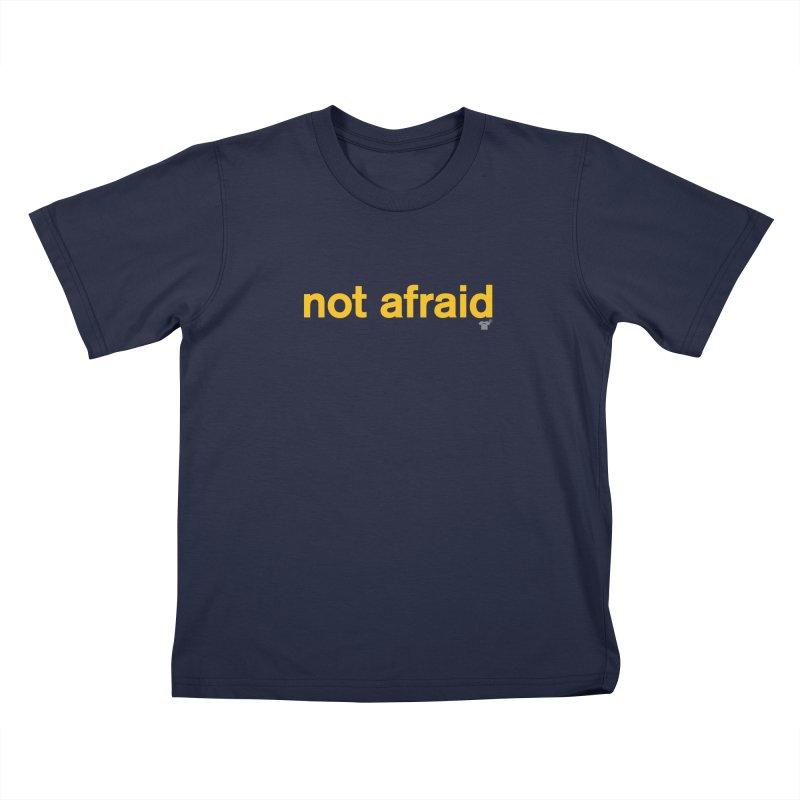 not afraid Kids T-Shirt by Not Shirts