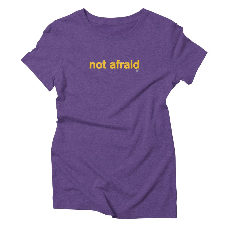not afraid in Women's Triblend T-Shirt Tri-Purple by Not Shirts