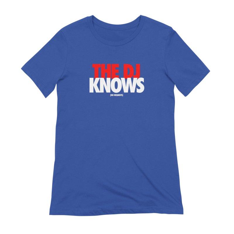 The DJ Knows (Men's & Women's) Women's Extra Soft T-Shirt by NPHA.SHOP