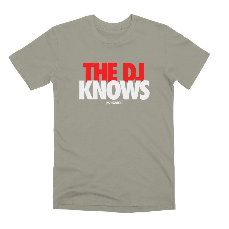 The DJ Knows (Men's & Women's) Men's Premium T-Shirt by NPHA.SHOP