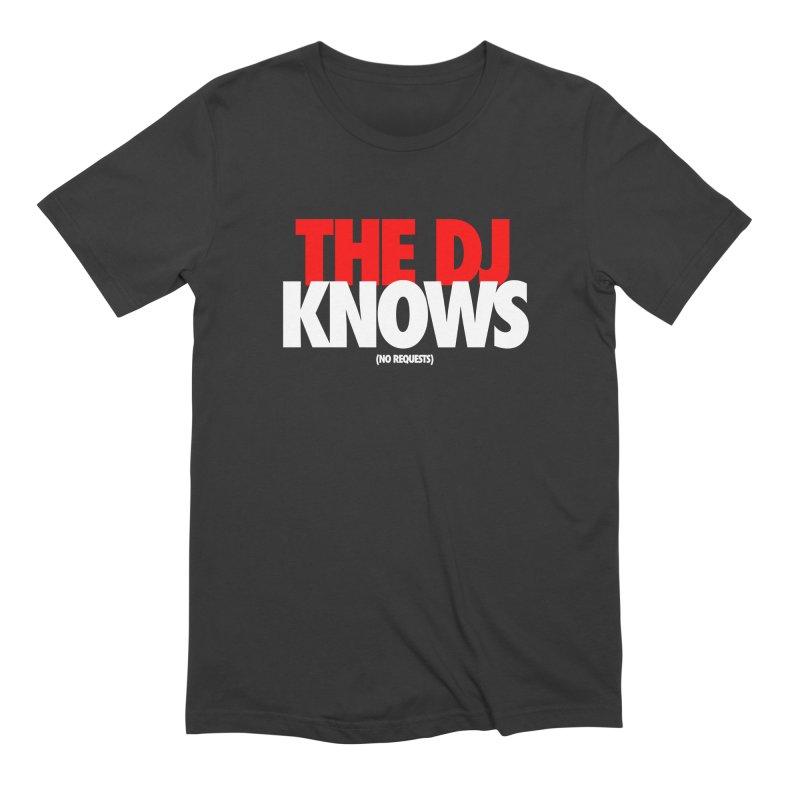 The DJ Knows (Men's & Women's) Men's Extra Soft T-Shirt by NPHA.SHOP