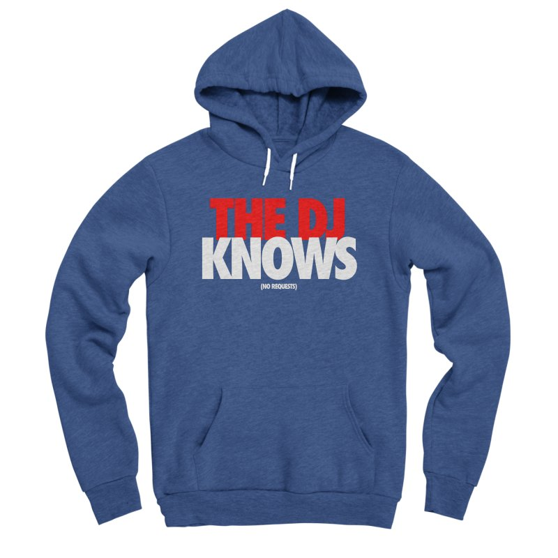 The DJ Knows (Men's & Women's) Women's Sponge Fleece Pullover Hoody by NPHA.SHOP