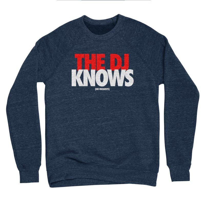 The DJ Knows (Men's & Women's) Women's Sponge Fleece Sweatshirt by NPHA.SHOP