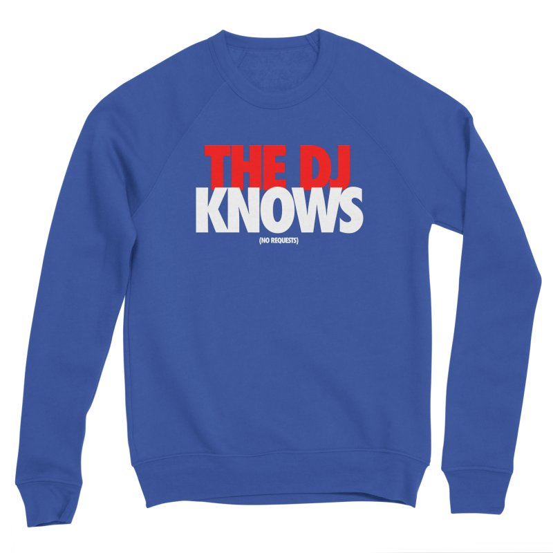 The DJ Knows (Men's & Women's) Men's Sponge Fleece Sweatshirt by NPHA.SHOP