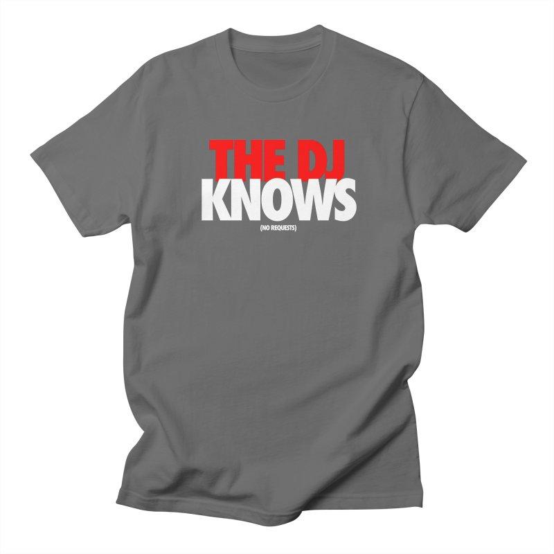 The DJ Knows (Men's & Women's) Men's T-Shirt by NPHA.SHOP