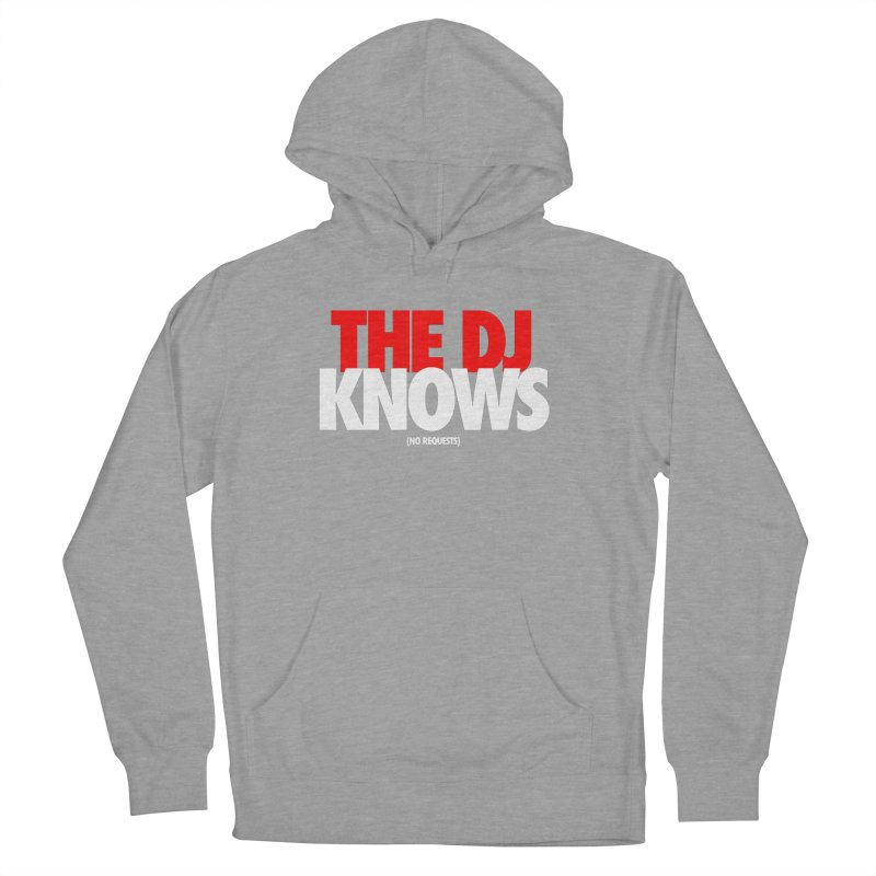 The DJ Knows (Men's & Women's) Women's French Terry Pullover Hoody by NPHA.SHOP