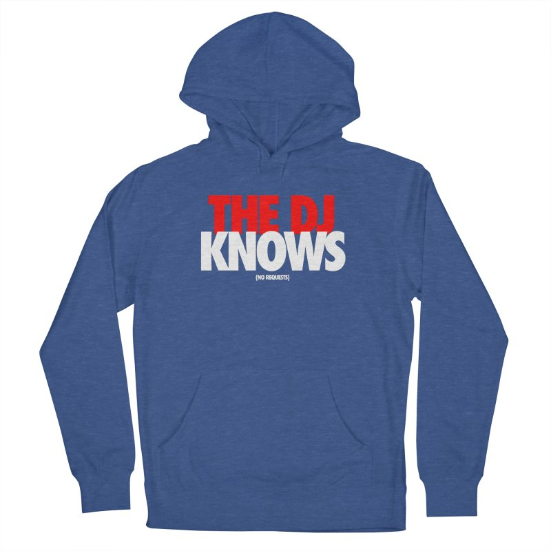 The DJ Knows (Men's & Women's) Men's French Terry Pullover Hoody by NPHA.SHOP