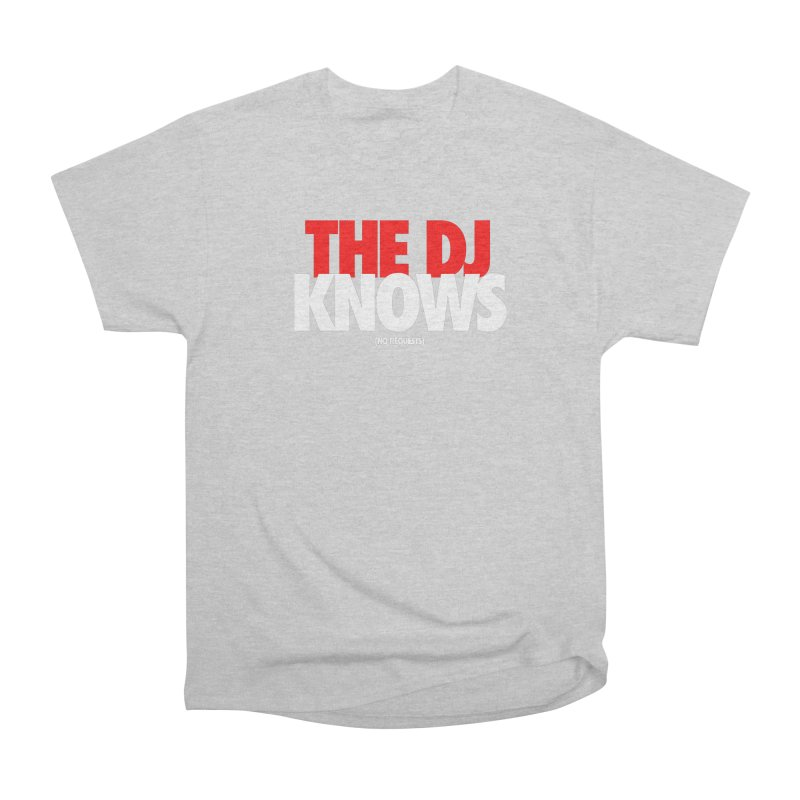 The DJ Knows (Men's & Women's) Women's Heavyweight Unisex T-Shirt by NPHA.SHOP