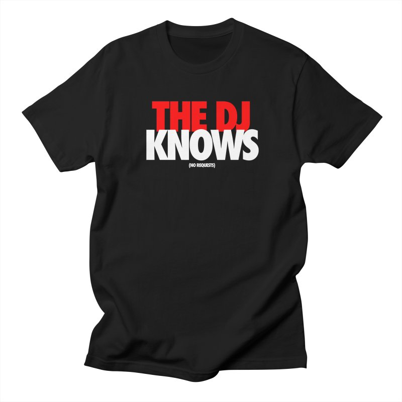 The DJ Knows (Men's & Women's) Women's Regular Unisex T-Shirt by NPHA.SHOP