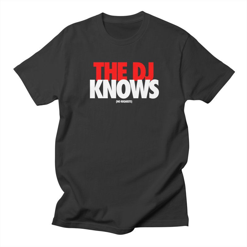 The DJ Knows (Men's & Women's) Men's Regular T-Shirt by NPHA.SHOP