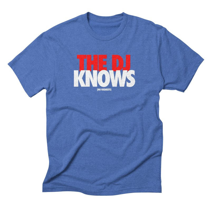 The DJ Knows (Men's & Women's) Men's Triblend T-Shirt by NPHA.SHOP
