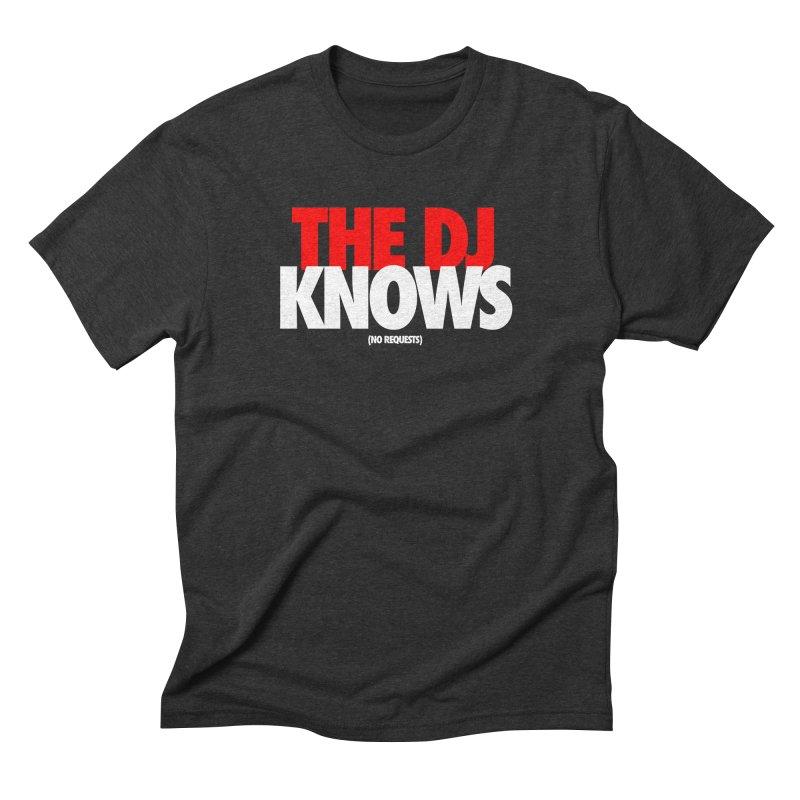 The DJ Knows (Men's & Women's) Men's Triblend T-Shirt by NPHA.SHOP