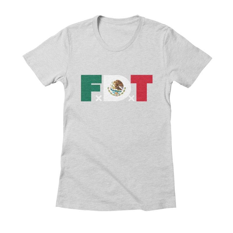 TDE x FDT El Tri (Men's & Women's) Women's Fitted T-Shirt by NPHA.SHOP