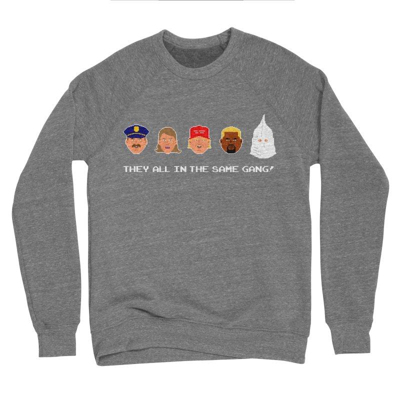 They All In The Same Gang (Men's & Women's) in Men's Sponge Fleece Sweatshirt Grey Triblend by NPHA.SHOP