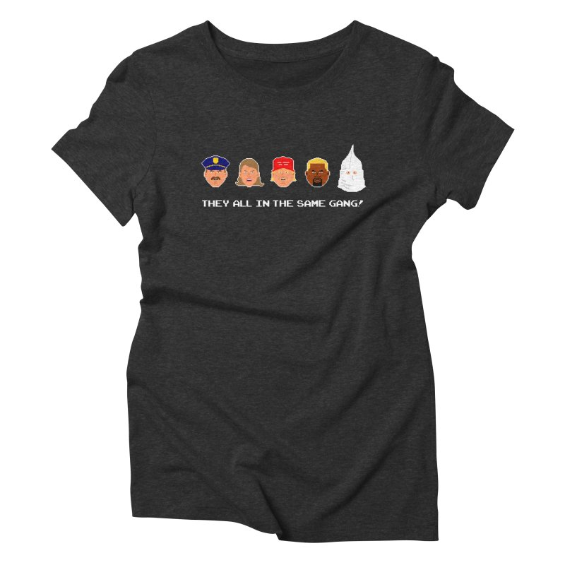 They All In The Same Gang (Men's & Women's) Women's Triblend T-Shirt by NPHA.SHOP