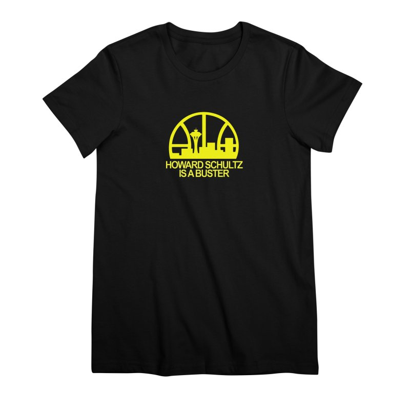 Howard Schultz Is A Buster (Men's & Women's) Women's Premium T-Shirt by NPHA.SHOP
