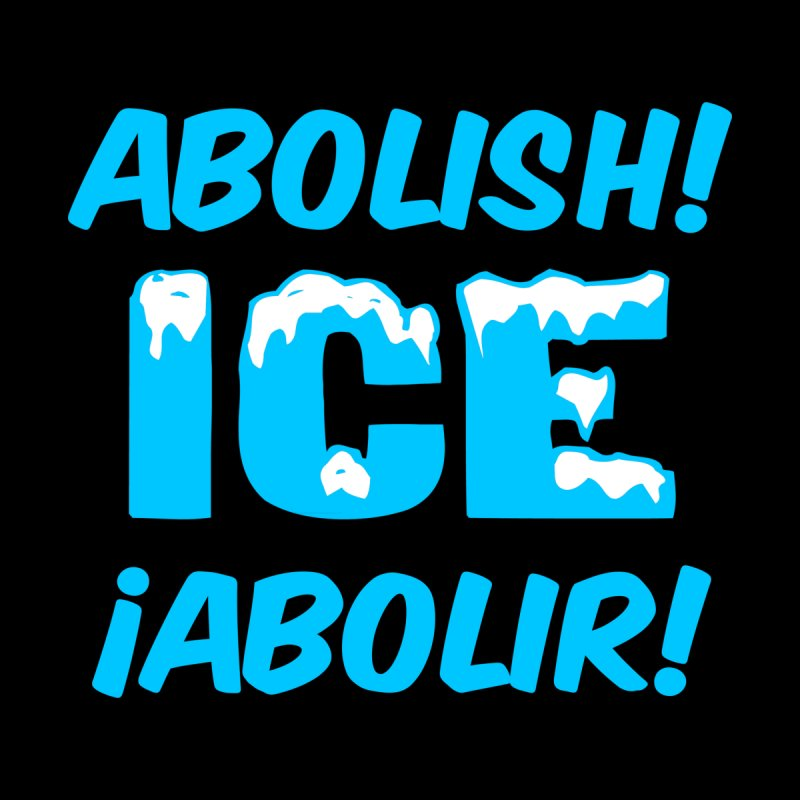 Abolish I.C.E. (Men's & Women's) by NPHA.SHOP