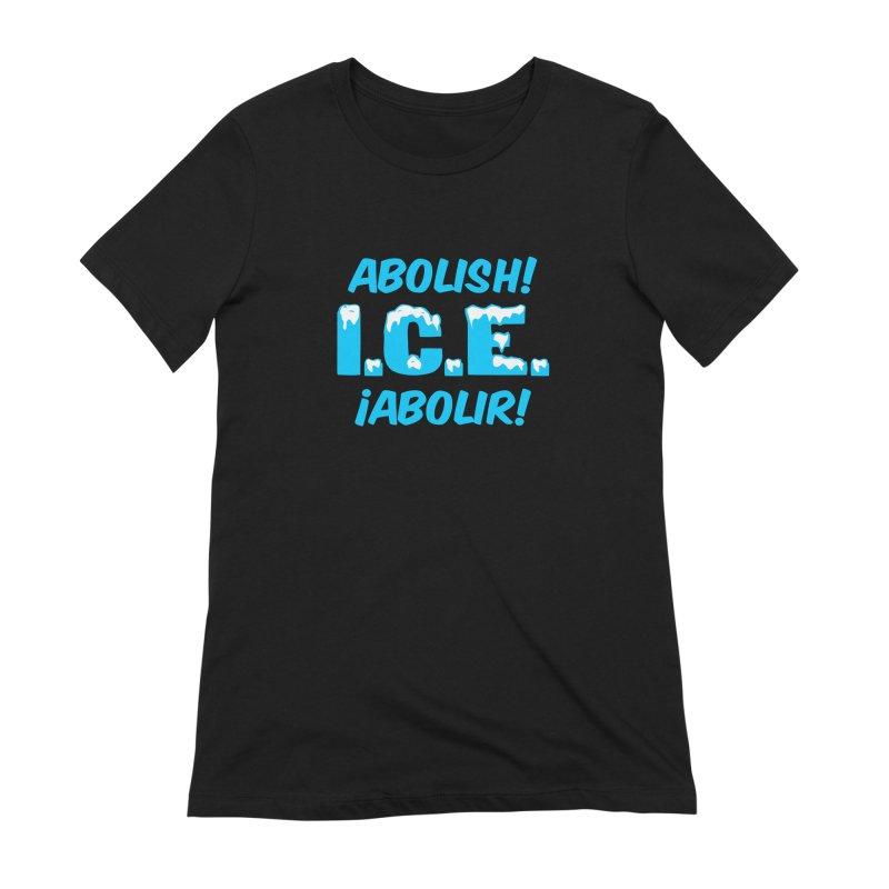 Abolish I.C.E. (Men's & Women's) Women's Extra Soft T-Shirt by NPHA.SHOP