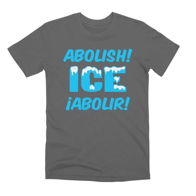 Abolish I.C.E. (Men's & Women's) Men's Premium T-Shirt by NPHA.SHOP