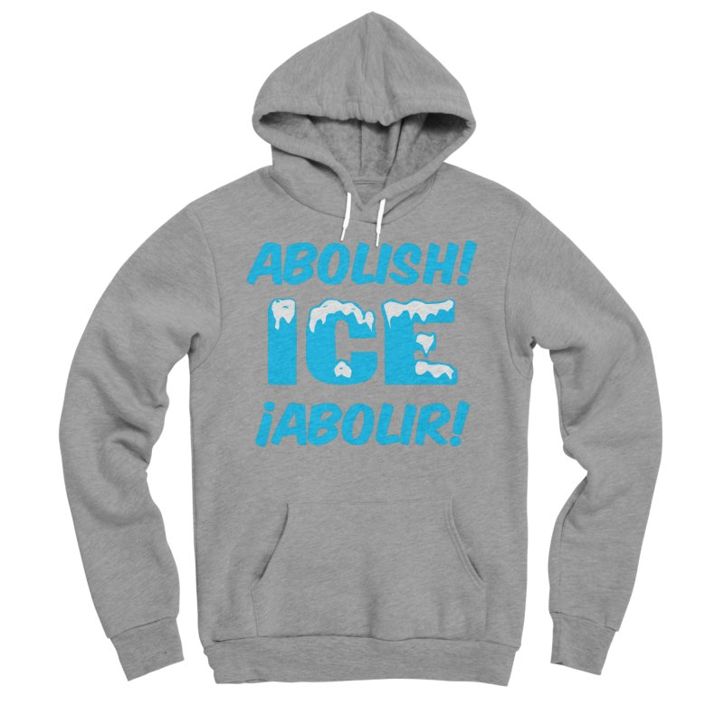 Abolish I.C.E. (Men's & Women's) Women's Sponge Fleece Pullover Hoody by NPHA.SHOP
