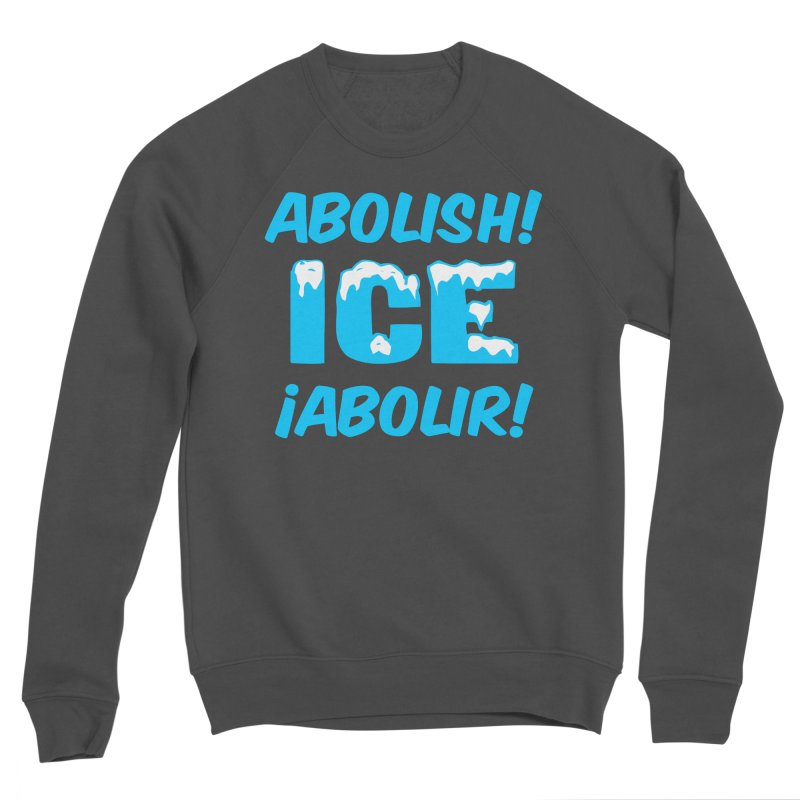 Abolish I.C.E. (Men's & Women's) Men's Sponge Fleece Sweatshirt by NPHA.SHOP