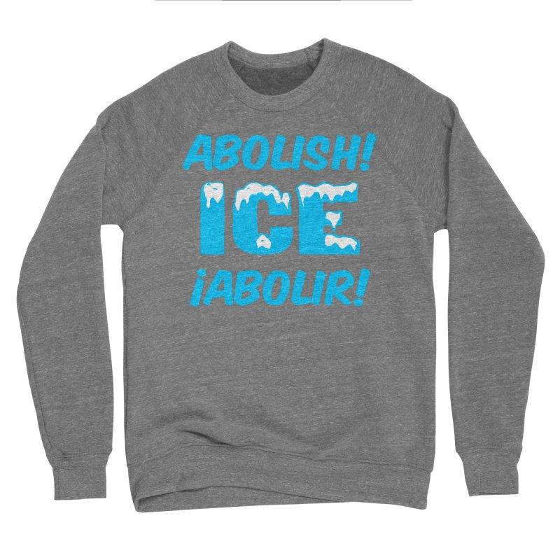 Abolish I.C.E. (Men's & Women's) Women's Sponge Fleece Sweatshirt by NPHA.SHOP
