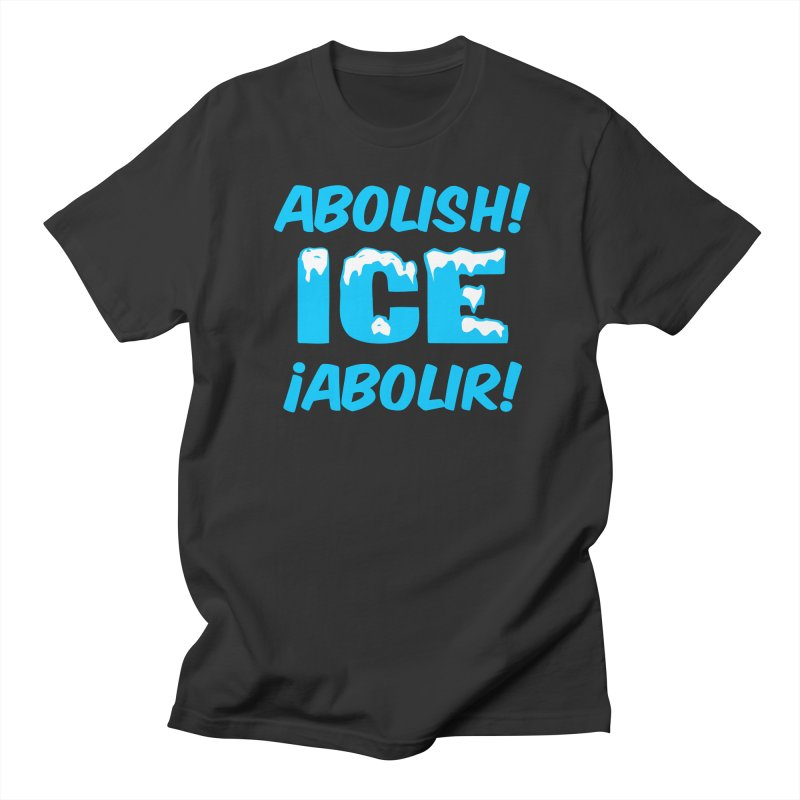 Abolish I.C.E. (Men's & Women's) Women's Regular Unisex T-Shirt by NPHA.SHOP