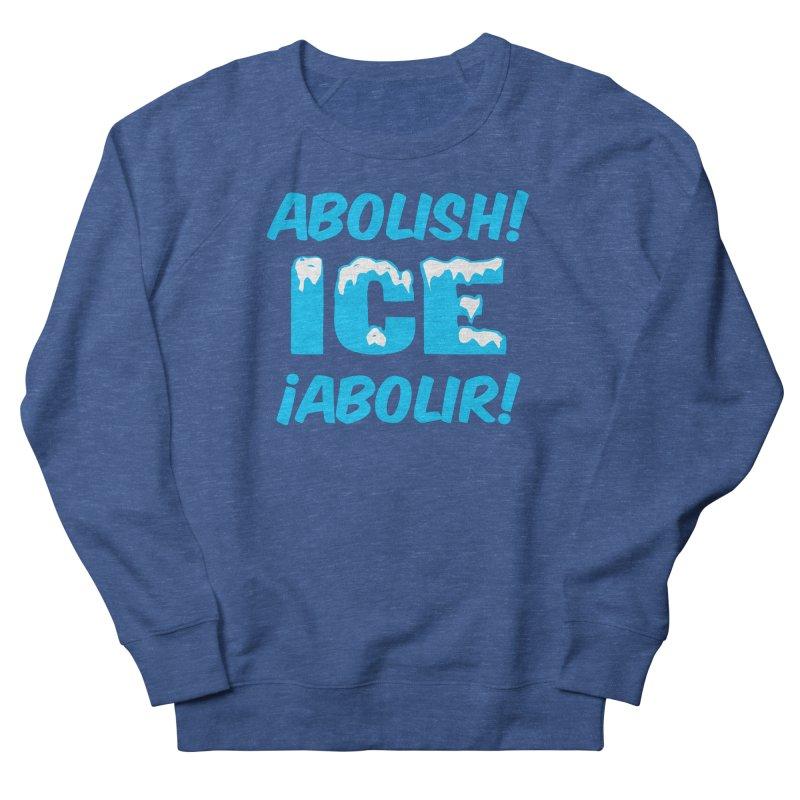 Abolish I.C.E. (Men's & Women's) Women's French Terry Sweatshirt by NPHA.SHOP
