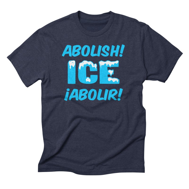 Abolish I.C.E. (Men's & Women's) Men's Triblend T-Shirt by NPHA.SHOP