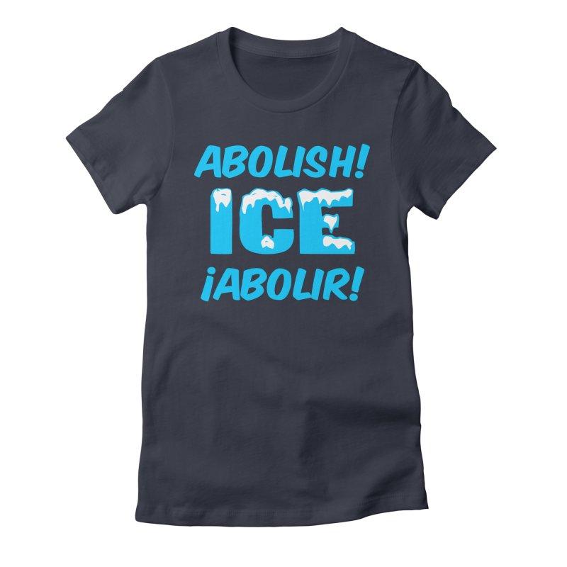 Abolish I.C.E. (Men's & Women's) Women's Fitted T-Shirt by NPHA.SHOP