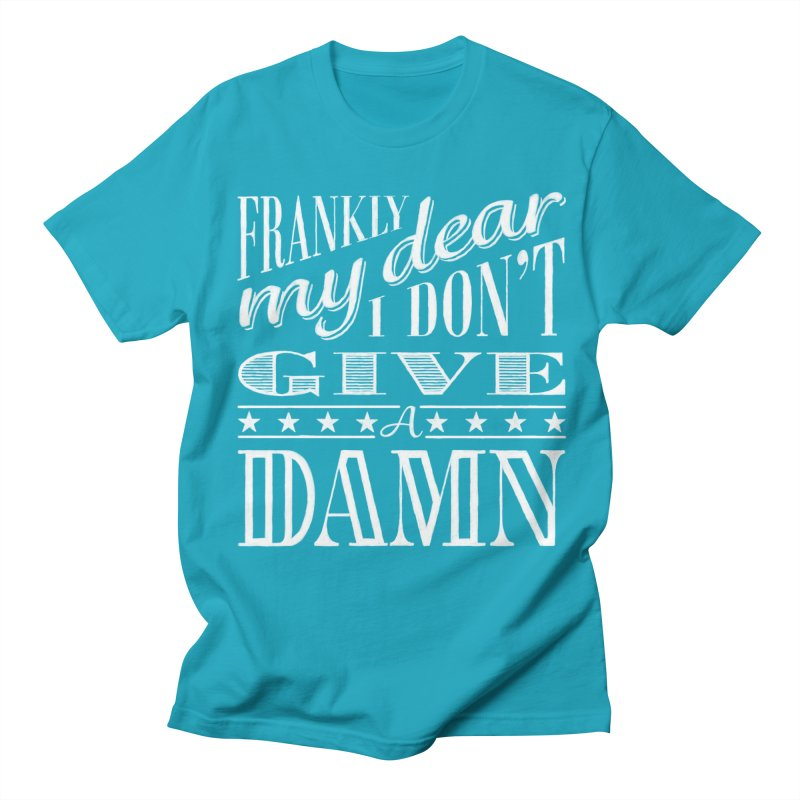 Frankly My Dear Women's Unisex T-Shirt by nrdshirt's Shop
