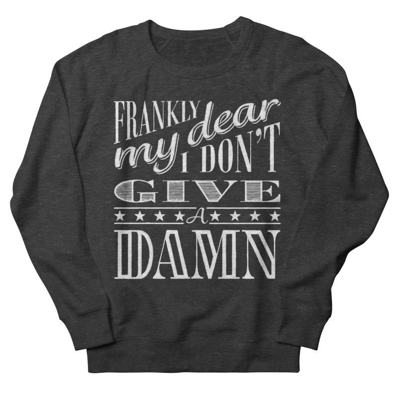 Frankly My Dear Women's Sweatshirt by nrdshirt's Shop