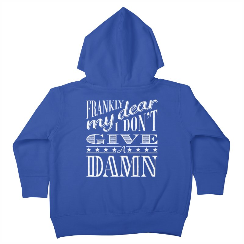 Frankly My Dear Kids Toddler Zip-Up Hoody by nrdshirt's Shop