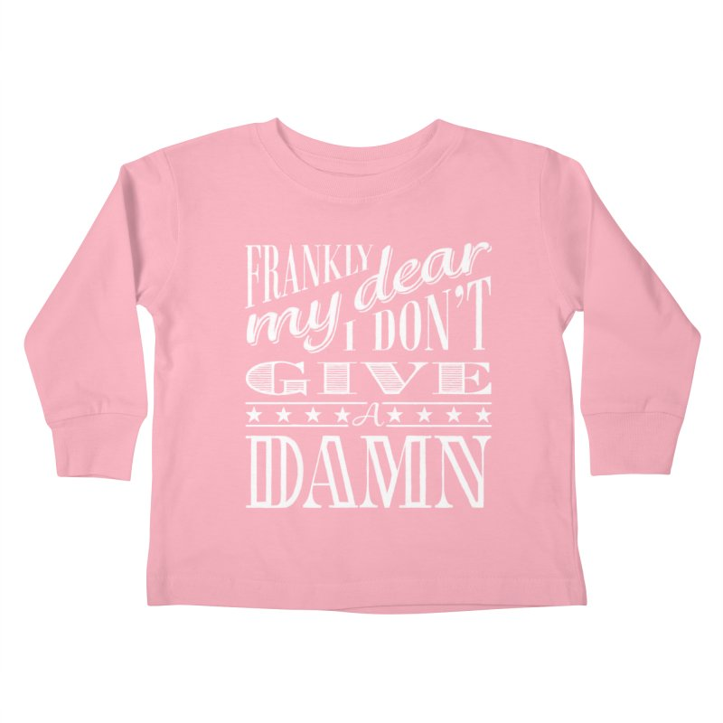 Frankly My Dear Kids Toddler Longsleeve T-Shirt by nrdshirt's Shop
