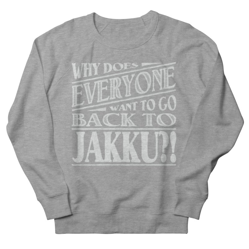 Back To Jakku Men's French Terry Sweatshirt by nrdshirt's Shop