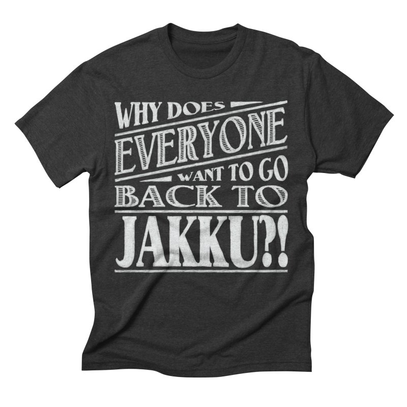 Back To Jakku Men's Triblend T-shirt by nrdshirt's Shop