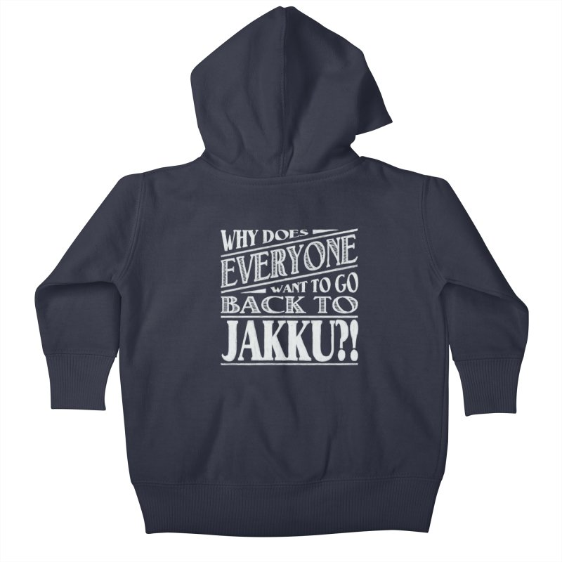Back To Jakku Kids Baby Zip-Up Hoody by nrdshirt's Shop
